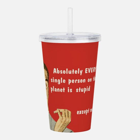 Except Me Acrylic Double-wall Tumbler