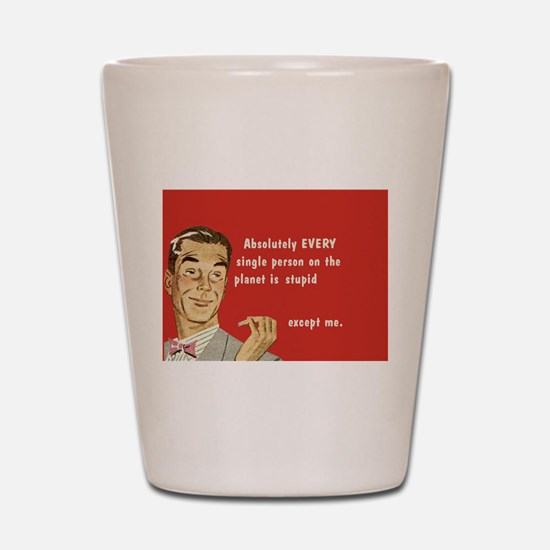 Except Me Shot Glass