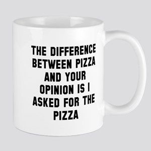 Your opinion and pizza Mug