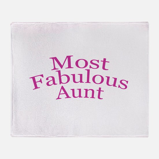 Most Fabulous Aunt Throw Blanket