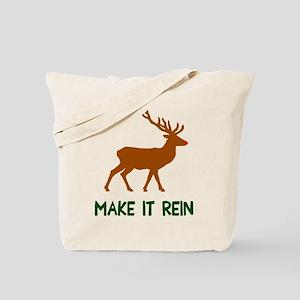 Make it rein reindeer Tote Bag