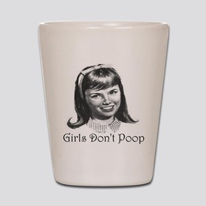 Girls Don't Poop Shot Glass