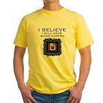 I Believe In Coffee T-Shirt