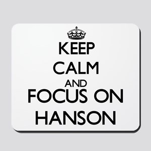 Keep calm and Focus on Hanson Mousepad