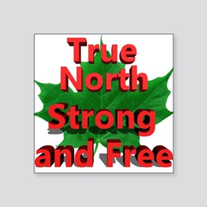 True North Strong and Free Sticker