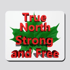 True North Strong and Free Mousepad