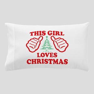 THIS GIRL LOVES CHRISTMAS Pillow Case
