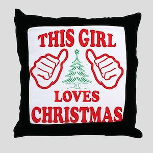 THIS GIRL LOVES CHRISTMAS Throw Pillow