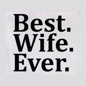 Best Wife Ever Throw Blanket