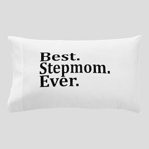 Best Stepmom Ever. Pillow Case