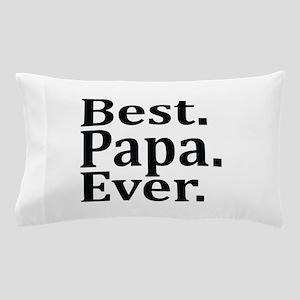Best Papa Ever. Pillow Case