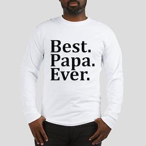 Best Papa Ever. Long Sleeve T-Shirt