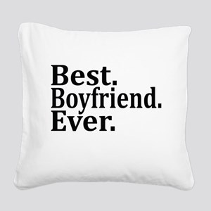 Best Boyfriend Ever. Square Canvas Pillow