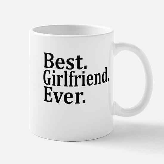 Best Girlfriend Ever. Mugs