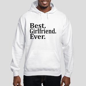 Best Girlfriend Ever. Hoodie