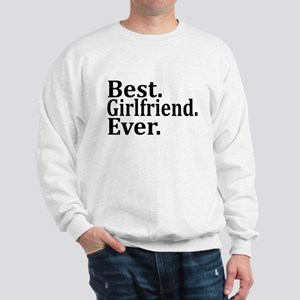 Best Girlfriend Ever. Sweatshirt
