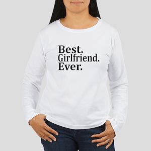Best Girlfriend Ever. Long Sleeve T-Shirt
