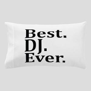 Best DJ Ever. Pillow Case