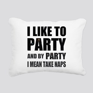 I Like To Party And By Party I Mean Take Naps Rect