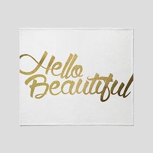 Hello Beautiful Throw Blanket
