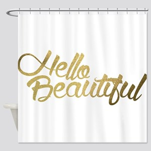 Hello Beautiful Shower Curtain