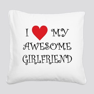 I Love My Awesome Girlfriend Square Canvas Pillow