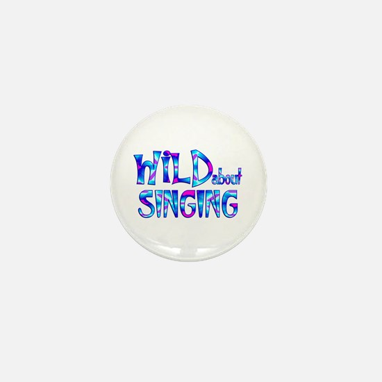 Wild About Singing Mini Button