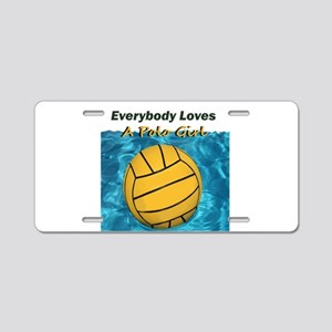 Everybody Loves a Polo Girl Aluminum License Plate
