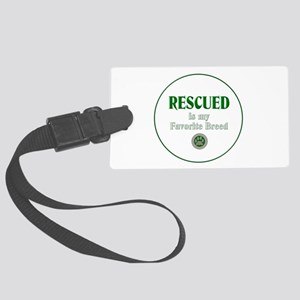 Rescued is my Favorite Breed Large Luggage Tag