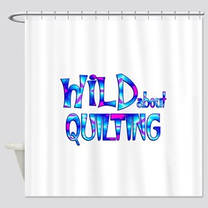 Wild About Quilting Shower Curtain