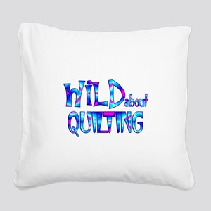 Wild About Quilting Square Canvas Pillow