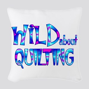 Wild About Quilting Woven Throw Pillow