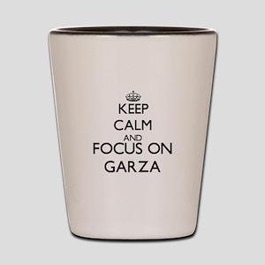 Keep calm and Focus on Garza Shot Glass