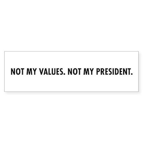 Not my values. Not my President