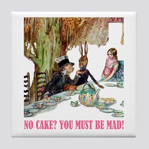 NO CAKE? YOU'RE MAD! Tile Coaster