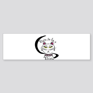 Dare to be a Diva Bumper Sticker