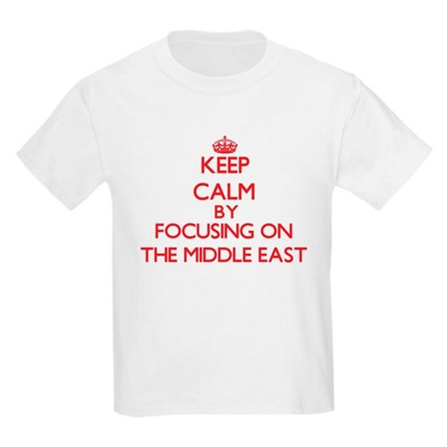 Keep Calm by focusing on The Middle East T-Shirt