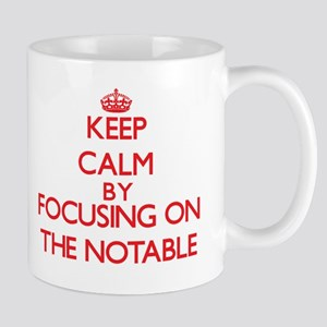 Keep Calm by focusing on The Notable Mugs