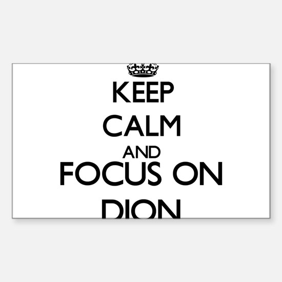 Keep calm and Focus on Dion Decal