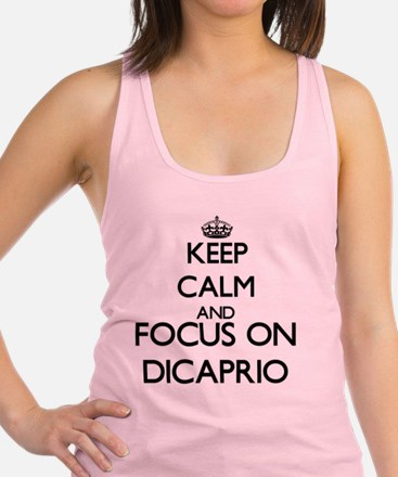 Keep calm and Focus on Dicaprio Racerback Tank Top