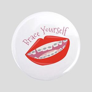 """Brace Yourself 3.5"""" Button"""