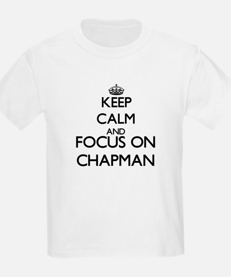 Keep calm and Focus on Chapman T-Shirt