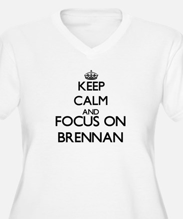Keep calm and Focus on Brennan Plus Size T-Shirt