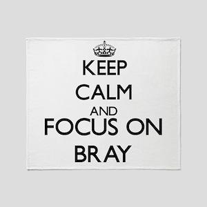 Keep calm and Focus on Bray Throw Blanket