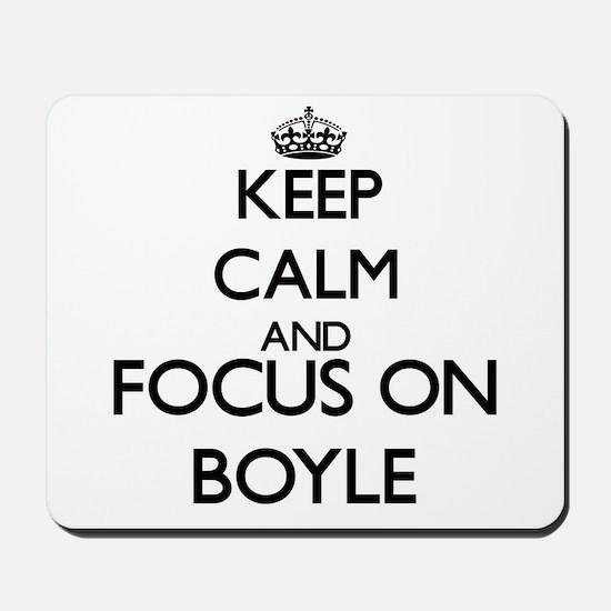 Keep calm and Focus on Boyle Mousepad
