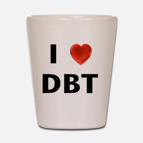 I love DBT Shot Glass