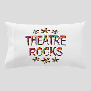 Theatre Rocks Pillow Case