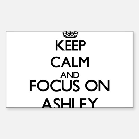 Keep calm and Focus on Ashley Decal