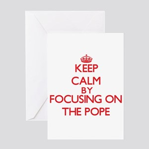 Keep Calm by focusing on The Pope Greeting Cards