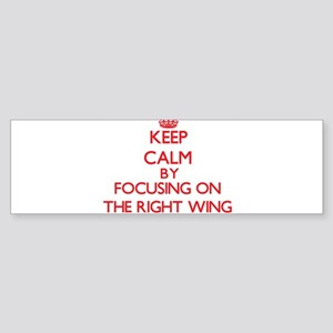 Keep Calm by focusing on The Right Bumper Sticker